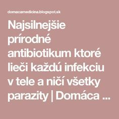 Najsilnejšie prírodné antibiotikum ktoré lieči každú infekciu v tele a ničí všetky parazity | Domáca Medicína Healthy Lifestyle, Health Fitness, Women's Fashion, Medicine, Diet, Health, Fashion Women, Womens Fashion