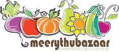 Meerythubazaar is farmers buy/sell platform where local producers sell their goods directly to the public. For more details visit http://www.meerythubazaar.com/ or call 09666300003.