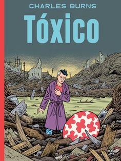 """""""Tóxico"""" by Charles Burns"""