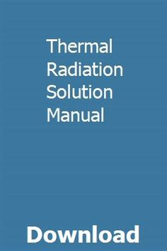 Thermal Radiation Solution Manual pdf download full online Hair Appliance Storage, Appliance Repair, Systems Engineering, Test Preparation, Repair Manuals, Tractors, Pdf, Vintage, Home