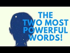 ‪The Two Most Powerful Words! ( Use With Caution!)‬‏ - YouTube