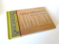 """The ministry has produced an Advent Devotional to prepare you for the coming of Jesus Christ this Christmas. As you follow the Advent season with """"Many Mansions: Your Special Place in God's Kingdom"""", each devotion includes scripture from the Old and New Testaments, words to ponder (by ministry leaders), and a prayer."""
