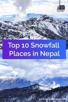 Snowfall Places in Nepal   Snowfall near Kathmandu - Stunning Nepal Nepal Culture, Best Sunset, Hill Station, Paragliding, Closer To Nature, Rafting, Where To Go, Places To See, Travel Inspiration