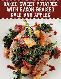 Here's What You Should Eat For Dinner - Baked Sweet Potatoes with Bacon-Braised Kale and Apples