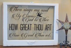 Antique window with custom quote How great by WritingOnTheWindow Antique Windows, Vintage Windows, Old Windows, Window Art, Window Panes, Window Ideas, Old Window Projects, Then Sings My Soul, Vinyl Gifts