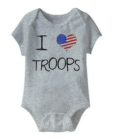 Another great find on #zulily! Gray 'I Love Troops' Bodysuit - Infant #zulilyfinds