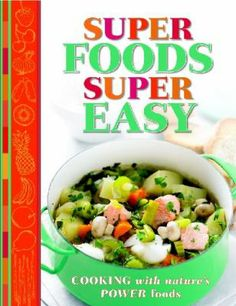 There are foods ... and then there are super foods. Full of natural health benefits, these ingredients pack a phenomenal nutrition punch. Now here's a brilliant way to get those super foods into your diet easily and inexpensively every day, no matter how busy your lifestyle. This attractive cookbook focuses on blueberries, spinach, tomatoes, strawberries, seafood, beans and peas, dairy products, lean meats and all the other ingredients that are nature's powerhouses.