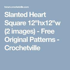 "Slanted Heart Square 12""hx12""w (2 images) - Free Original Patterns - Crochetville"