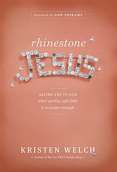 "Rhinestone Jesus — This story of spiritual adventure throws the doors wide open for any woman who's ever thought of herself as ""just a mom."" Kristen will inspire and empower you to say yes to God right where you are—and stand amazed at how your life will shine."