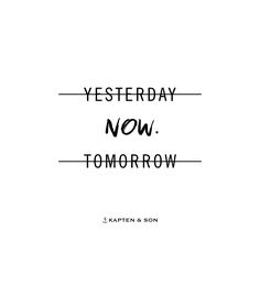 Yesterday NOW Tomorrow | kapten-son.com