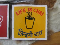 life is chai, well in India it is...