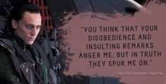 """Submission: """"You think that your disobedience and insulting remarks anger me; but in truth they spur me on."""""""
