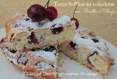 Torta Ciliegie e Ricotta | Torta da colazione e merenda