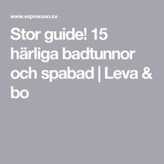 Stor guide! 15 härliga badtunnor och spabad | Leva & bo Guide, Weather