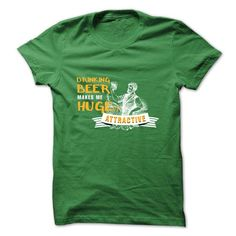 Drinking Beer Makes me Hugely Attractive - #tee aufbewahrung #long tshirt. BUY-TODAY => https://www.sunfrog.com/LifeStyle/Drinking-Beer-Makes-me-Hugely-Attractive-56648298-Guys.html?68278