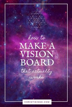 How to make a vision board that actually works via @christieinge