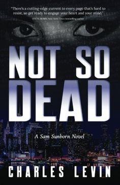Not So Dead: A Sam Sunborn Novel by Charles Levin https://www.amazon.com/dp/0692914161/ref=cm_sw_r_pi_dp_U_x_cK8QAbAKBVR93