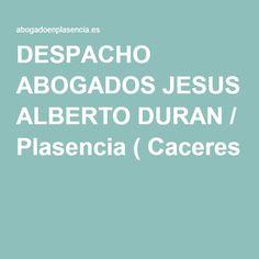 DESPACHO ABOGADOS JESUS ALBERTO DURAN / Plasencia ( Caceres )