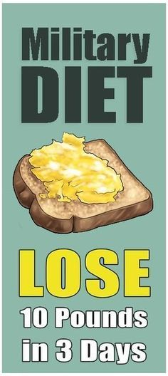 Military Diet- To Lose 10 Pounds In Just 3 Days – Proventips
