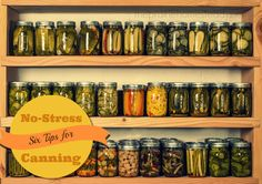 Six tips for no-stress canning: I used to get so stressed out when I'd start a new canning project, but not anymore! I use these tips all the time.