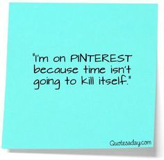 I am on Pinterst