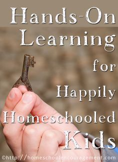 Hands On Learning for Happily Homeschooled Kids -- Hands On Homeschool works.