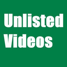 Unlisted Videos, a site for finding unlisted YouTube videos.