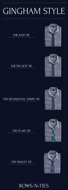 How To Accessorize A Gingham Shirt. The 5 Best Ties to wear with Blue + White Gingham. #infographic