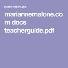 mariannemalone.com docs teacherguide.pdf