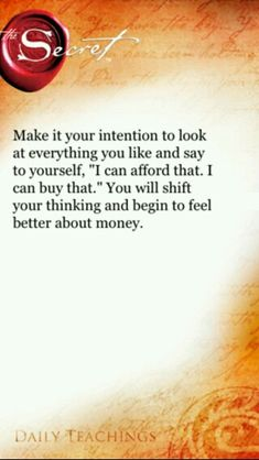 Make it your intention to look at everything you like and say I can afford to buy it