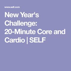 New Year's Challenge: 20-Minute Core and Cardio | SELF