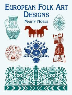 European Folk Art Designs by Marty Noble  Traditional motifs from Austria, Poland, Hungary, Russia, Switzerland, and other European countries include scores of charming designs incorporating florals, wildlife, and human figures in folk costumes. Ideal for adding a touch of Old World flavor to a variety of print and craft projects. 265 black-and-white designs.