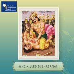 Who killed Dushasana? a) Sehdeva b) Arjuna c) Bheema d) Nakula