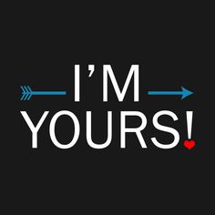 Check out this awesome 'I%27m+yours+Tshirt' design on @TeePublic!