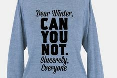 21 Tees That Completely Understand Your Winter Priorities || If you need me, I'll be over here hibernating until spring.