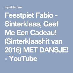 Feestpiet Fabio - Sinterklaas, Geef Me Een Cadeau! (Sinterklaashit van 2016) MET DANSJE! - YouTube