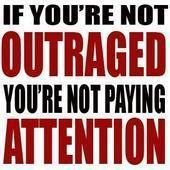 If you're not outraged you're not paying attention | Anonymous ART of Revolution