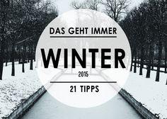 Kein Schnee, sondern Regen. Nicht wirklich kalt, aber unangenehm. So langsam will er aber doch: Der Winter. Hier kommen 21 schöne Tipps für die kalte Jahreszeit in Berlin.