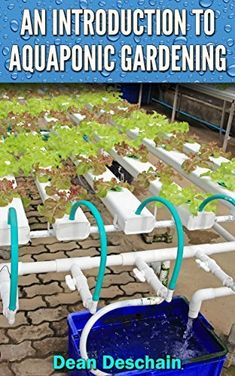 An Introduction to Aquaponic Gardening, http://www.amazon.com/dp/B00LU2E3AA/ref=cm_sw_r_pi_awdm_QWF9tb1PVRW4K