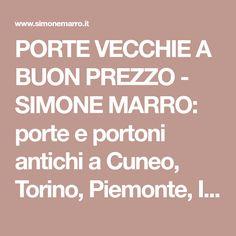 PORTE VECCHIE A BUON PREZZO  - SIMONE MARRO: porte e portoni antichi a Cuneo, Torino, Piemonte, Italia