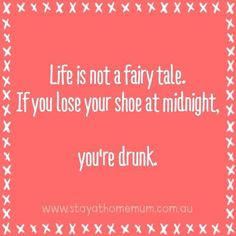 Life is not a fairytale