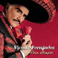 Vicente Fernandez - Para Siempre