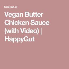 Vegan Butter Chicken Sauce (with Video) | HappyGut