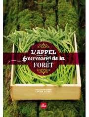 L'Appel gourmand de la forêt de Linda Louis — 24,95€ — Éditions La Plage