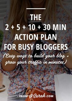 Blogging Tips | How to Blog | 2 minute, 5 minute, 10 minute, 30 minute blog building action plan from xosarah.com