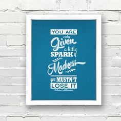 Robin Williams Quote Poster You Are Only Given a Little Spark of Madness, You Mustnt Lost It    These are professional quality unframed prints. Each