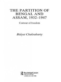 The Partition of Bengal and Assam, 1932-1947: Contour of Freedom (Paperback)