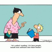 """""""It´s called 'reading'. It's how people install new software into their brains"""".  A cool cartoon by Randy Glasbergen"""