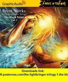 The Lightbringer Trilogy 1  The Black Prism (2 of 3) (9781599507330) Brent Weeks , ISBN-10: 1599507331  , ISBN-13: 978-1599507330 ,  , tutorials , pdf , ebook , torrent , downloads , rapidshare , filesonic , hotfile , megaupload , fileserve