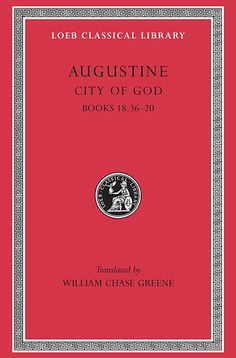 City of God, Volume VI — Augustine | Harvard University Press:Loeb Classical Library 416